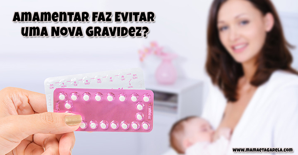 Engravidar Amamentando A Amamentacao e um Metodo Contraceptivo