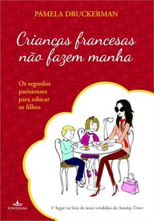 Criancas Francesas Nao Fazem Manha Opiniao Sobre o Livro