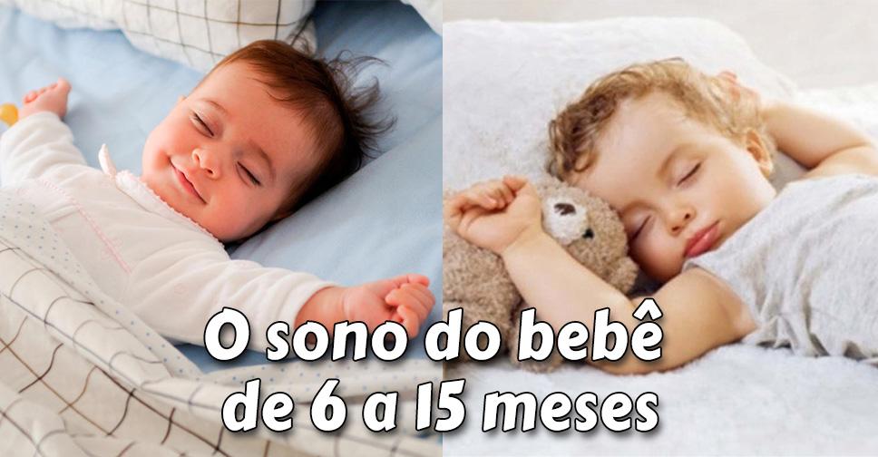 O Sono Do Bebê De 6 A 15 Meses Mamãe Tagarela