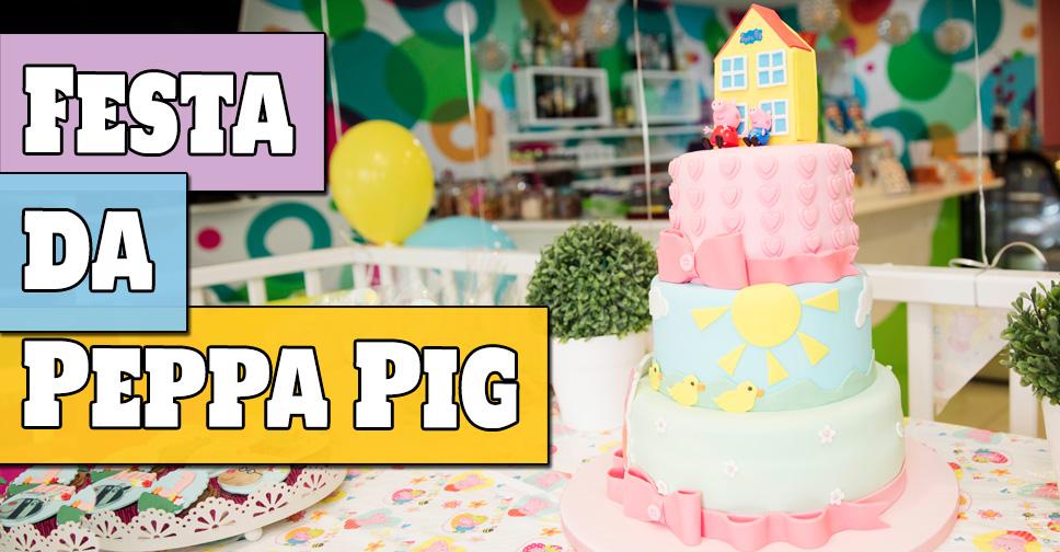 Festa da Peppa Pig – Aniversário da Mia de 3 anos